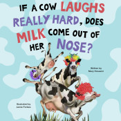 If A Cow Laughs Really Hard Does Milk Come Out Of Her Nose